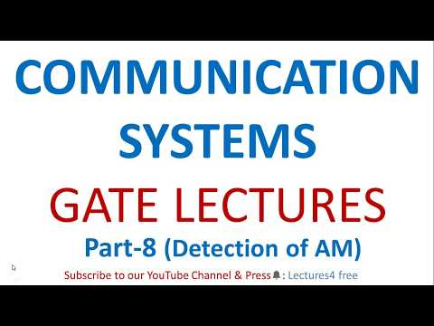 Communication System Part-8 (Detection Of AM) || Gate Lectures For Electronics & Communication