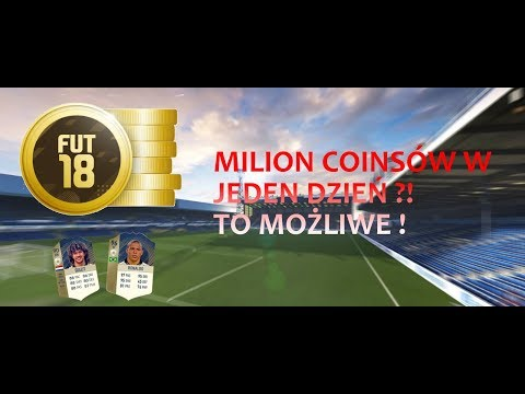 JAK SZYBKO ZAROBIĆ MILION MONET ! - Fifa 18 Ultimate Team