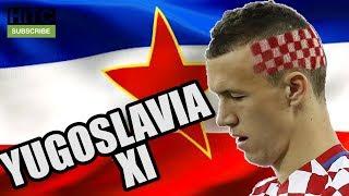 If YUGOSLAVIA Had A Football Team XI