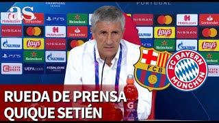 Barcelona 2 - Bayern 8 | rueda de prensa de Quique Setién | Diario As