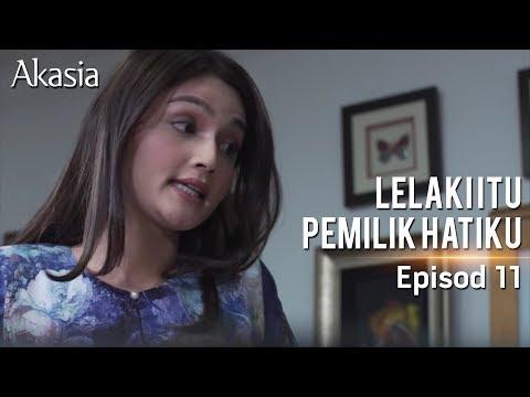 Akasia | Lelaki Itu Pemilik Hatiku | Episode 11