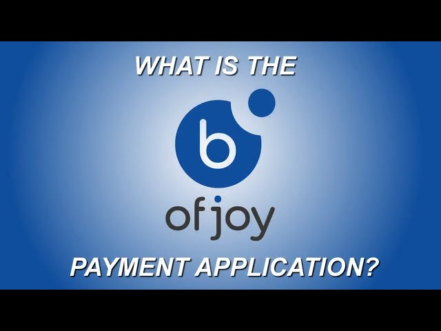 The world wide B of Joy Payment application explained