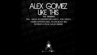 Alex Gomez - Like This (Frank Galan Remix) [Asane Records]