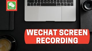 How To Record WeChat Screen Recording | OgyMogy