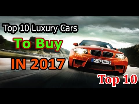 Top 10 Luxury Cars To Buy in 2017 | With Prices