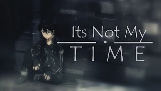 amv sao its not my time 3 doors down