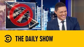 New Zealand Enforces Immediate Arms Ban | The Daily Show with Trevor Noah