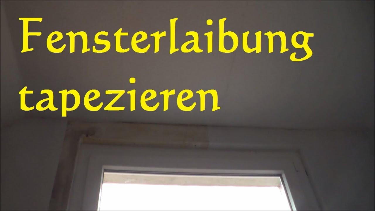 Fensterlaibung mit rauhfaser tapezieren fensterlaibung - Youtube tapezieren ...