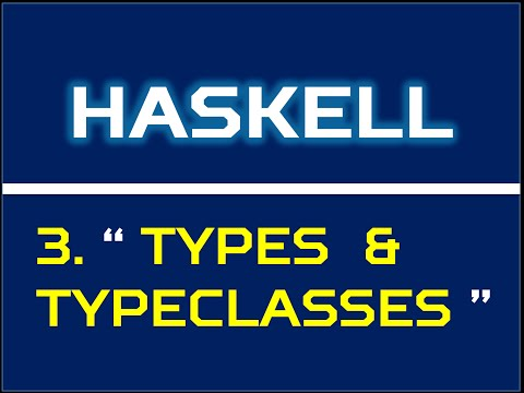 Haskell 3 : Types and typeclasses