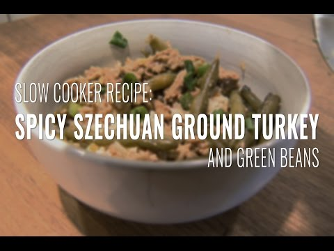 Slow Cooker Recipe: Spicy Szechuan Ground Turkey And Green Beans