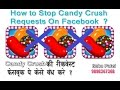 How to stop Candy Crush Request on Facebook video
