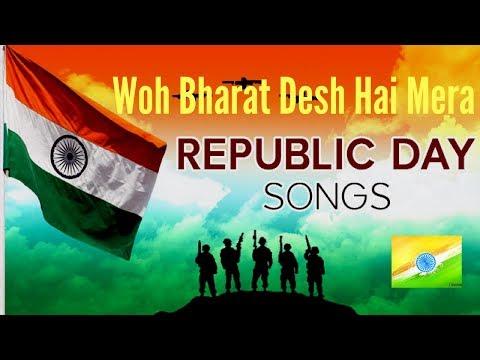 Wo Bharat Desh Hai Mera | 26 January Songs | Republic Day Songs in Hindi | 26 January 2018 Songs