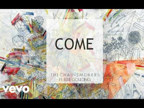 The Chainsmokers - Come ft. Ellie Goulding (New Song 2016)