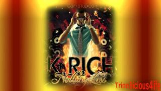 K - Rich - Nothing Less ( 2012 ) Soca Music