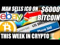 This Week In Crypto... BITCOIN PRICE TO $6000?! MAN SELLS ICO ON EBAY?! TWIC