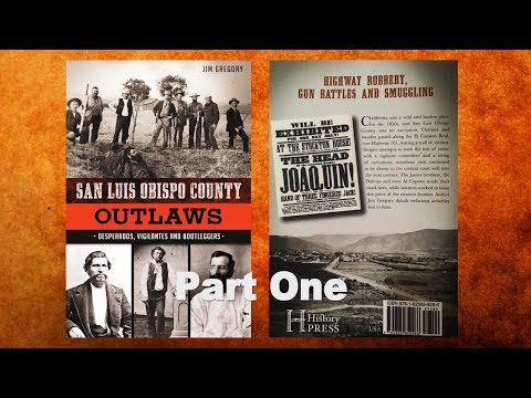 San Luis Obispo County Outlaws      Part One (28Min)