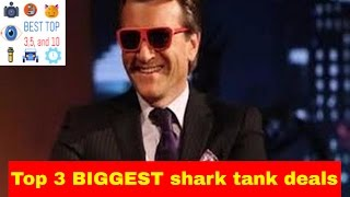 Top 3 BIGGEST shark tank deals and offers