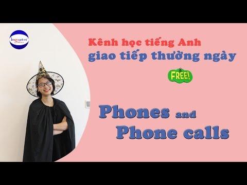 Topic PHONE, PHONE CALLS   Tiếng Anh giao tiếp hàng ngày