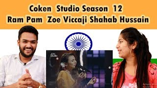 Indian Reaction on Pakistan Coke Studio Ram Pam Song Zoe Viccaji and Shahab Hussain Swaggy d