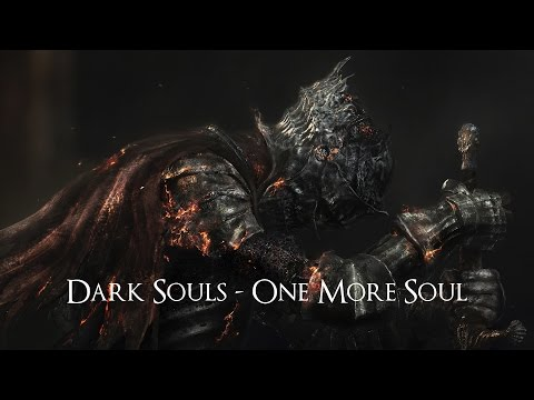 [GMV] Dark Souls - One More Soul