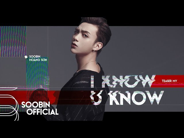 SOOBIN HOÀNG SƠN | I KNOW YOU KNOW | Official Teaser