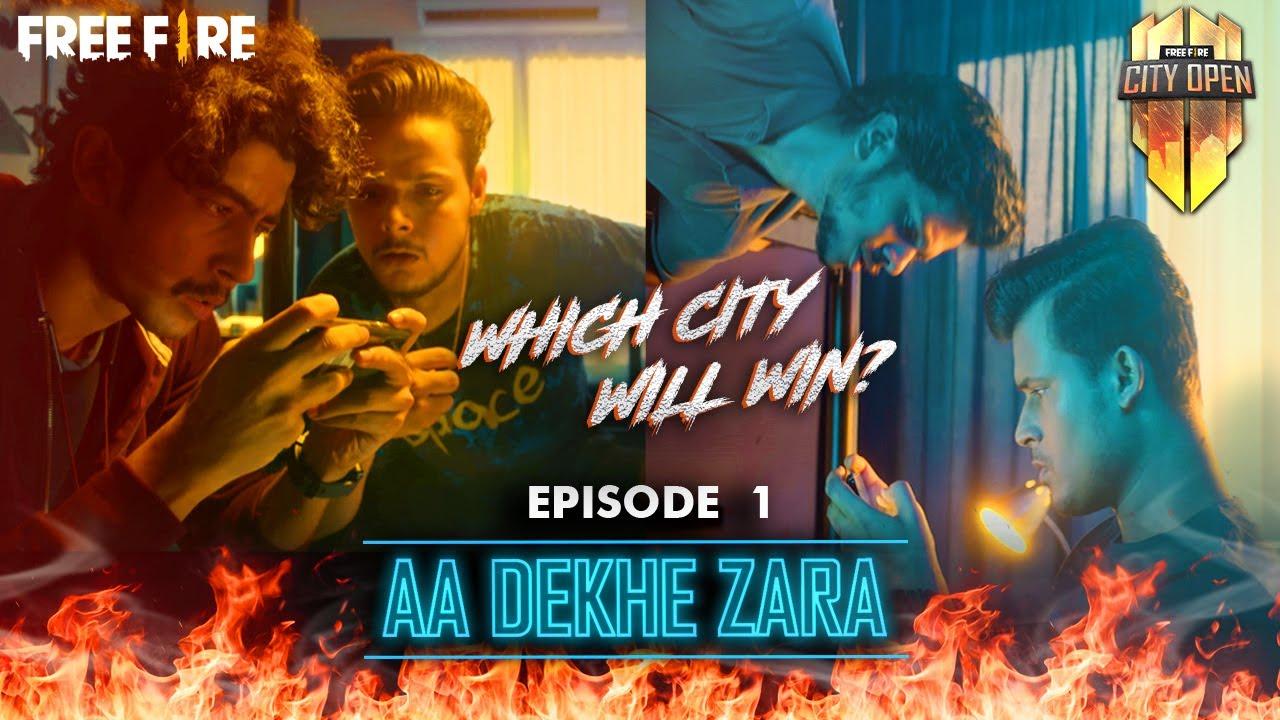 Aa Dekhe Zara [Episode 01] | #FreeFireCityOpen | Garena Free Fire