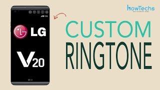 LG V20 - How to set a Custom Ringtones
