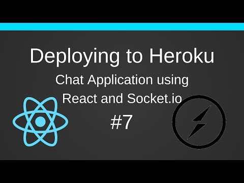#7 Deploying To Heroku - A Chat App With Socket.io And ReactJS