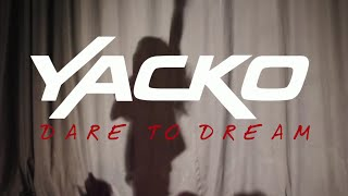 YACKO - Dare To Dream