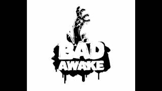 Bad Awake - When You´re Broken