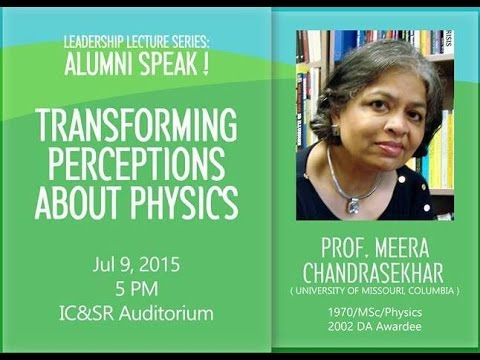 """Talk by Prof Meera Chandrasekhar on """"Transforming Perceptions about Physics"""""""