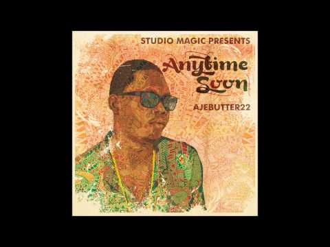 Ajebutter22 & Studio Magic - Anytime Soon[FULL ALBUM]