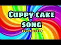 THE CUPPY CAKE SONG With lyrics (20mins extended)