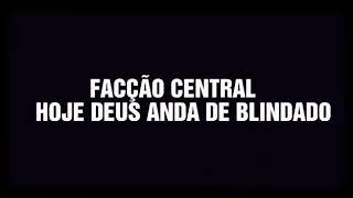 Hoje Deus Anda De Blindado (Facção Central) letra na descrição