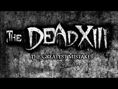 The Dead XIII - The Greatest Mistake