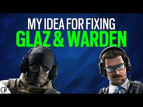 My Idea For Fixing Glaz & Warden - Tom Clancy's Rainbow Six Siege |