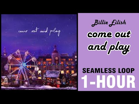 Billie Eilish - Come Out And Play | 1 HOUR