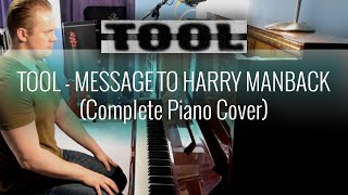 TOOL - Message To Harry Manback (Complete Piano
