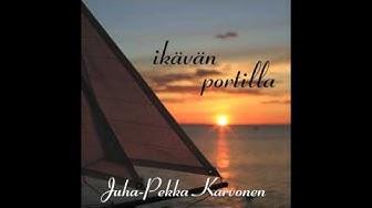 Juha Pekka Karvonen - Ikävän Portilla