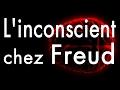 L'INCONSCIENT SELON FREUD (1ère & 2ème Topiques) [Psycotte] #04