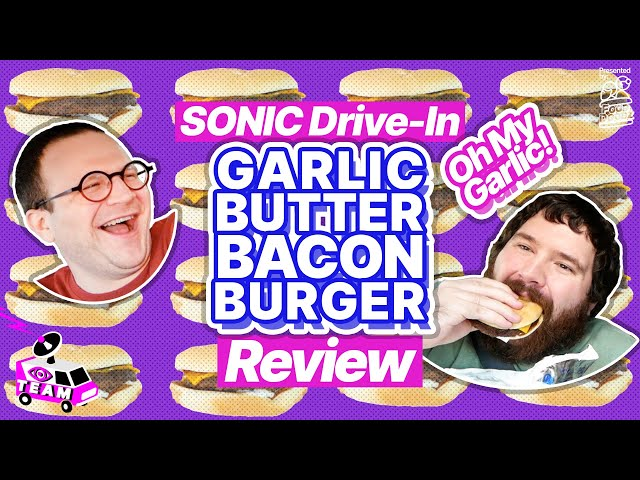 Sonic Drive In Garlic Butter Bacon Burger Review Iteam Fooddoodz Tv