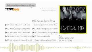 Murat Boz - Aşkın Suçu Yok (Gurcell Mix) (Official Audio)