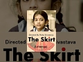 Touching Short Film - The Skirt (Lehenga) | school girl's desire