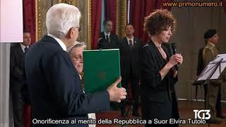 Onorificenza al merito della Repubblica a Suor Elvira Tutolo