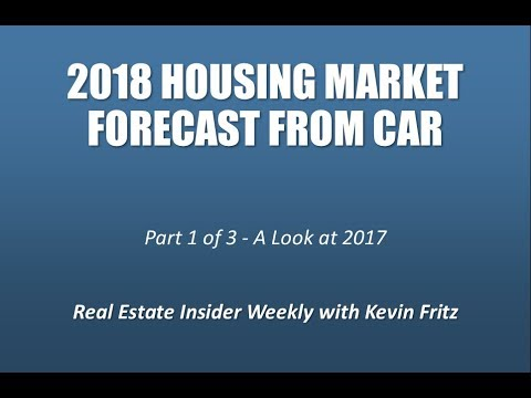 2018 California Housing Market Forecast Part 1 of 3