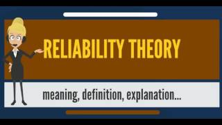 What is RELIABILITY THEORY? What does RELIABILITY THEORY mean? RELIABILITY THEORY meaning