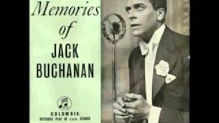 Jack Buchanan - Weep No More My Baby