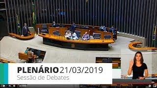 Plenário - Sessão de debates - 21/03/2019 14:00