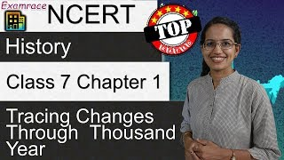 NCERT Class 7 History Chapter 1: Tracing Changes through a Thousand Year