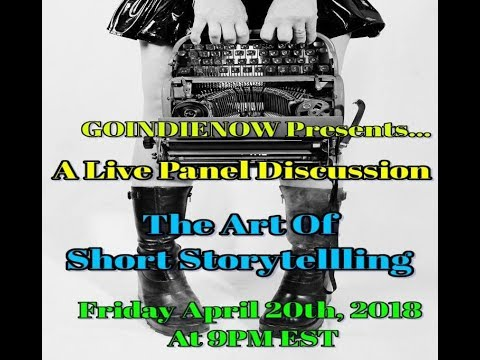 GoIndieNow Presents A Live Panel Discussion Show The Art of Short Storytelling